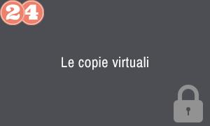 24. Le copie virtuali