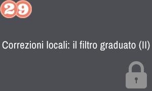 29. Correzioni locali- il filtro graduato (parte 2)