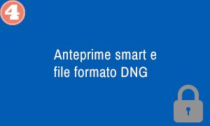 4. Anteprime smart e file formato DNG