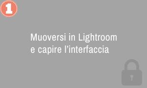 1. Muoversi in Lightroom e capire l'interfaccia
